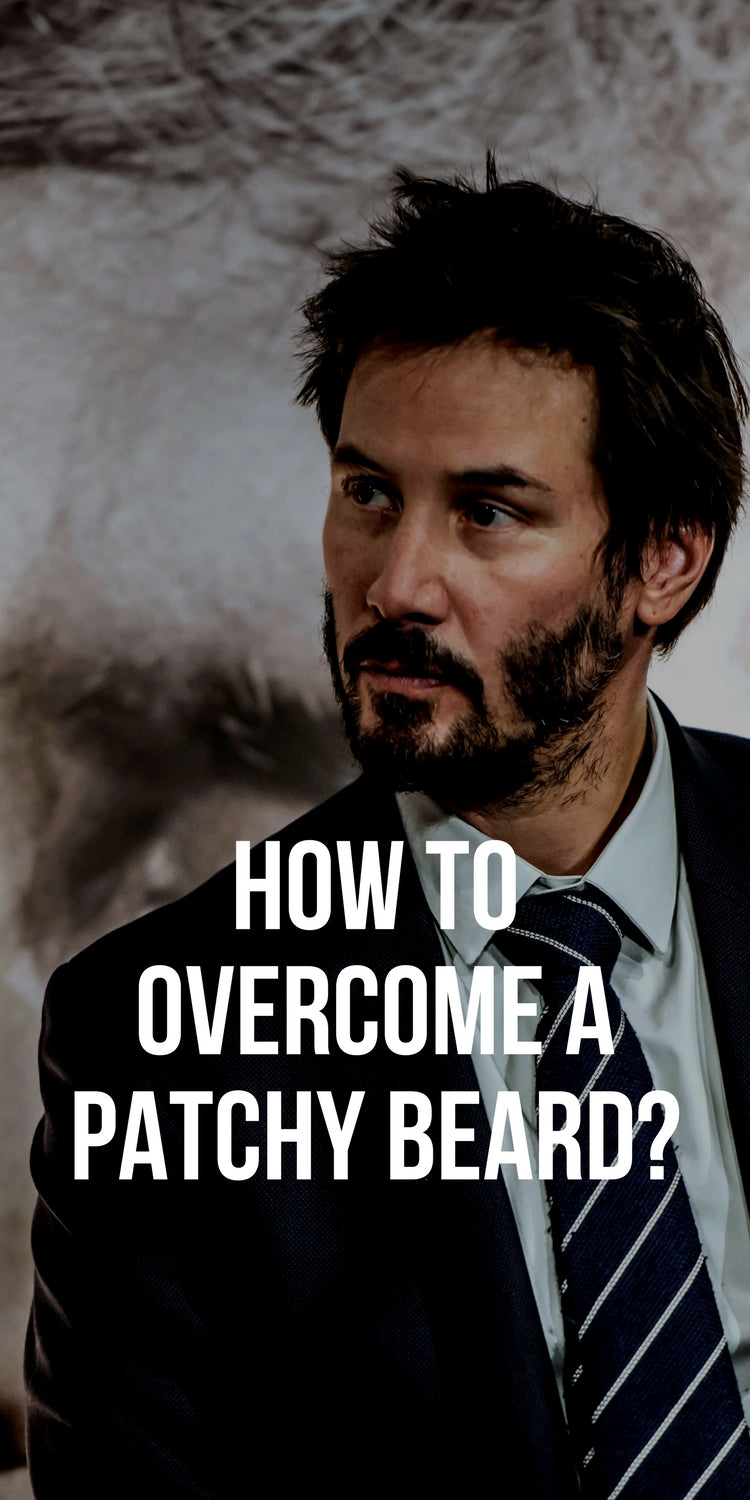 How to Overcome a Patchy Beard?