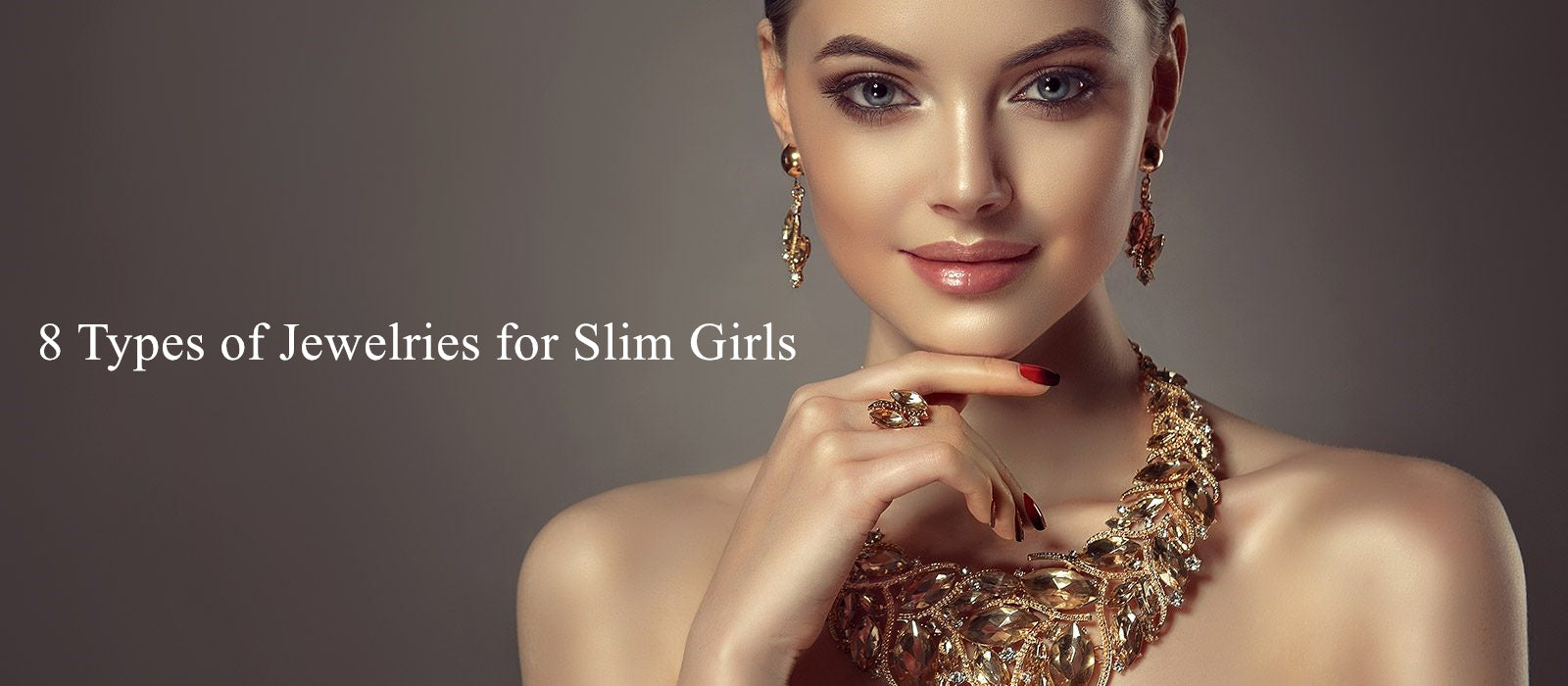 8 Types Of Fashion Jewelry Pieces That Go Well With Slim Girls