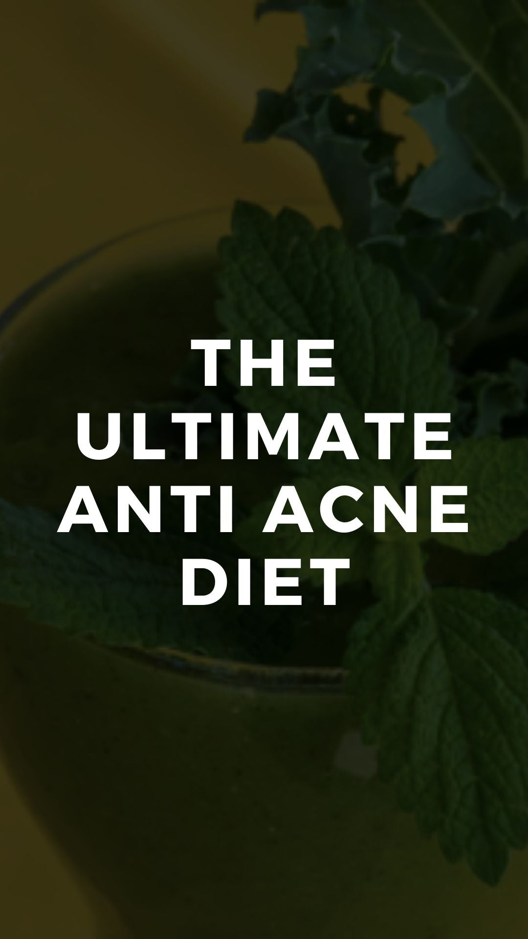 Elements of the Ultimate Anti Acne Diet
