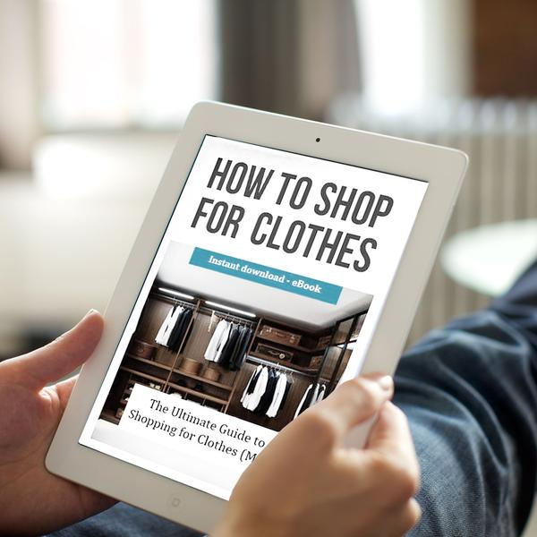 How To Shop For Clothes For Men (eBook) - LIFESTYLE BY PS