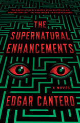 Edgar Cantero - The Supernatural Enhancements