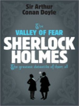 Doyle, Sir Arthur Conan, The Valley of Fear