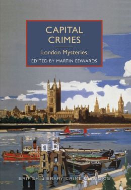 Edwards, Martin, editor, Capital Crimes-London Mysteries