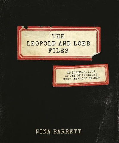 Nina Barrett - The Leopold And Loeb Files - Signed