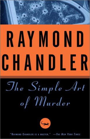 Chandler, Raymond - The Simple Art of Murder
