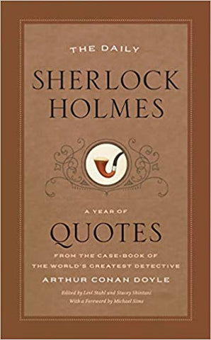 Arthur Conan Doyle - The Daily Sherlock Holmes: A Year of Quotes from the Case-Book of the World's Greatest Detective