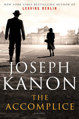 Joseph Kanon - The Accomplice