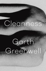 Garth Greenwell - Cleanness - Signed