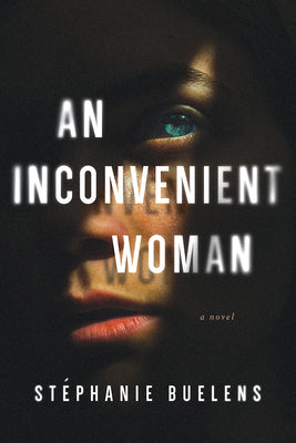Stephanie Buelens - An Inconvenient Woman