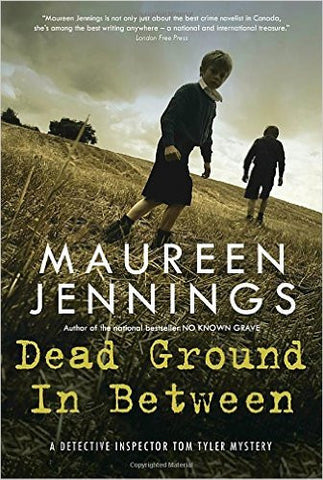 Jennings, Maureen, Dead Ground In Between: A DI Tom Tyler Mystery