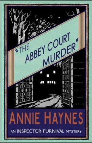 Haynes, Annie, The Abbey Court Murder, Insp. Furnival #1