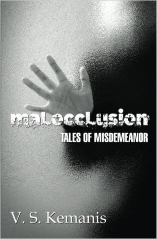 Kemanis, V. S., Malocccclusion: Tales of Misdemeanor