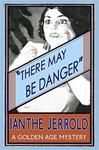 Jerrold, Ianthe, There May Be Danger