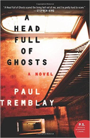 Tremblay, Paul, A Head Full of Ghosts