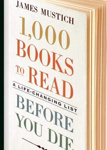 James Mustich - 1,000 Books to Read Before You Die