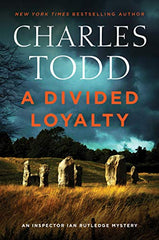Charles Todd - A Divided Loyalty