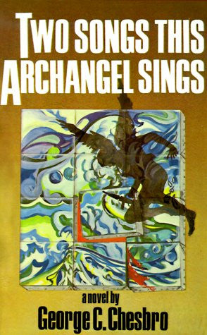 Chesbro, George C. - Two Songs This Archangel Sings