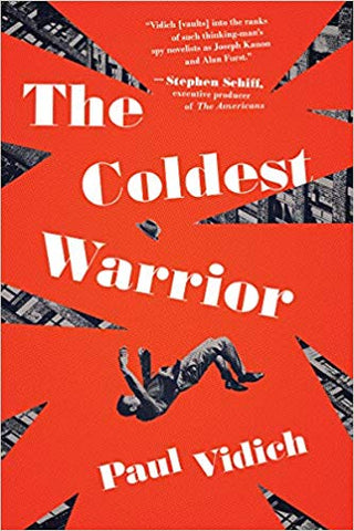 Paul Vidich - The Coldest Warrior