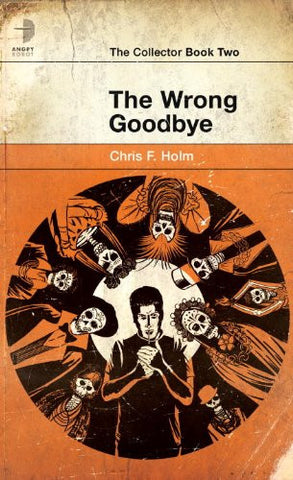Holm, Chris F. - The Wrong Goodbye