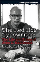 Hugh,Merrill, The Red Hot Typewriter: The Life of John D. MacDonald
