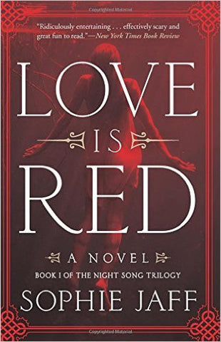 Jaff, Sophie, Love Is Red: Bk 1, The Night Song Trilogy