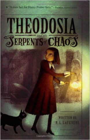 LaFevers, R. L., Theodosia and the Serpents of Chaos: Book 1