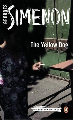 Simenon, Georges, The Yellow Dog; Insp Maigret