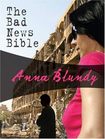 Blundy, Anna - The Bad News Bible