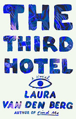 Laura van den Berg - The Third Hotel - Signed