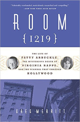 Merritt, Gregg, Room 1219: The Scandal that Changed Hollywood