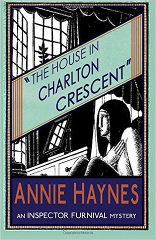 Haynes, Annie, The House in Charlton Crescent, Insp. Furnival #2