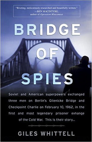 Whittell, Giles, Bridge of Spies