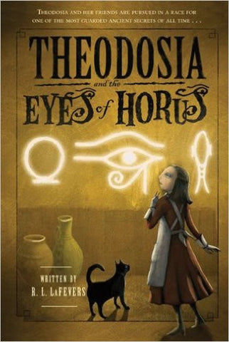LaFevers, R. L., Theodosia and the Eyes of Horus: Book 3