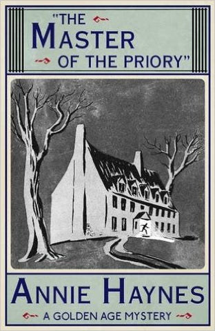 Haynes, Annie, The Master of the Priory: A Golden Age Mystery
