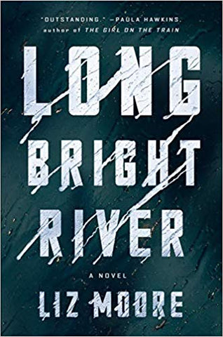 Liz Moore - Long Bright River - Signed