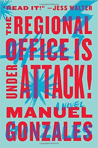Gonzales, Manuel, The Regional Office is Under Attack