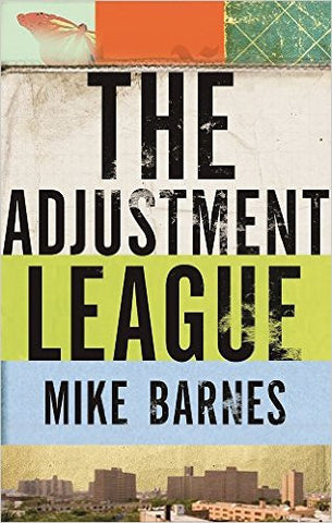 Barnes, Mike, The Adjustment League