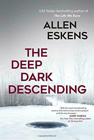 Allen Eskens - The Deep Dark Descending