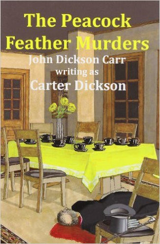 Dickson, Carter, The Peacock Feather Murders