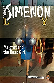 Georges Simenon - Maigret and the Dead Girl