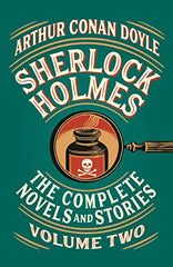 Sherlock Holmes: The Complete Novels and Stories, Volume 2