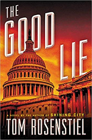 Tom Rosenstiel - The Good Lie - Signed.