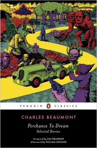 Beaumont, Charles, Perchance to Dream: Selected Stories