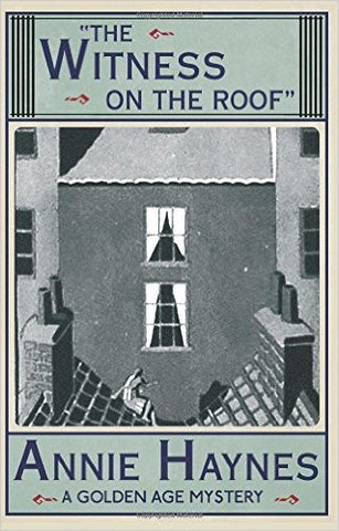 Haynes, Annie, The Witness on the Roof: A Golden Age Mystery