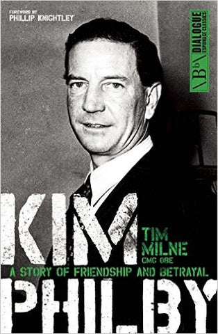 Milne, Tim, Kim Philby, A Story of Friendship and Betrayal