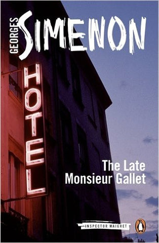 Simenon, Georges, The Late Monsieur Gallet; Insp. Maigret