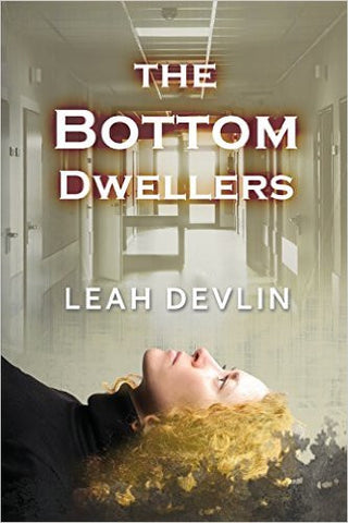 Devlin, Leah, The Bottom Dwellers, book 2