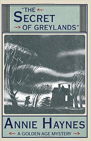 Haynes, Annie, The Secret of Greylands: A Golden Age Mystery