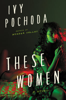 Ivy Pochoda - These Women