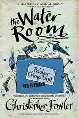 Christopher Fowler - The Water Room (#2 Peculiar Crimes Unit) - Paperback